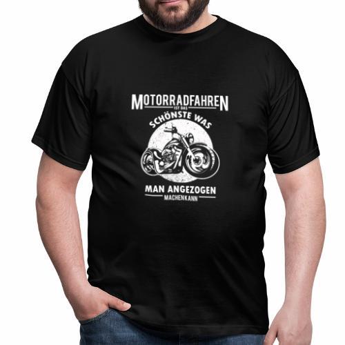 Motorradfahren ist das Schönste - Männer T-Shirt