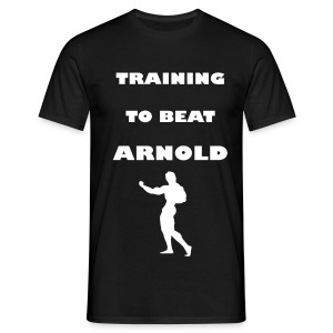 Training to beat Arnold - Camiseta hombre