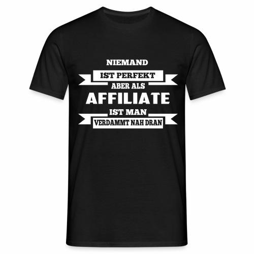Niemand ist perfekt Affiliate T-Shirt - Männer T-Shirt