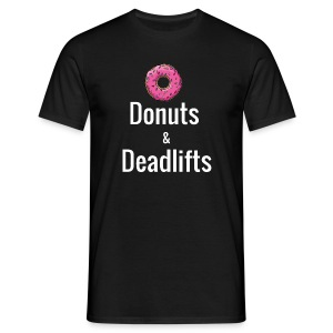Donuts Deadlifts white text - Men's T-Shirt