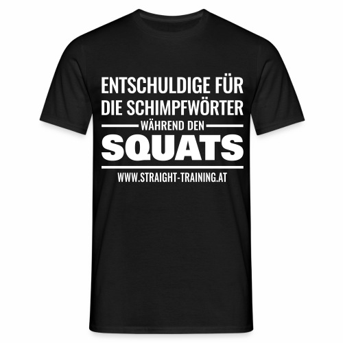 Entschuldige Squats - Männer T-Shirt