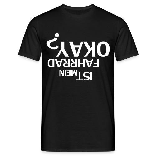 Ist mein Fahrrad Okay? - Männer T-Shirt
