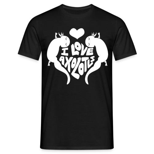 I Love Axolotls - Men's T-Shirt