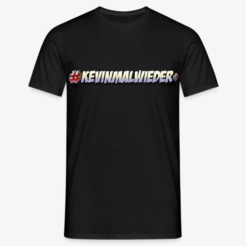 #Kevinmalwieder Logo NEU ! - Männer T-Shirt