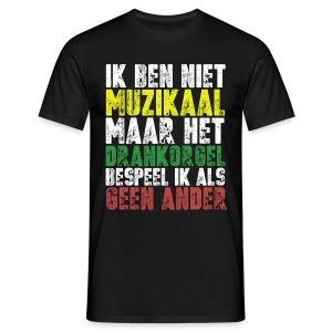 Drankorgel200DPI copy - Mannen T-shirt