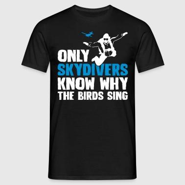 Paracadutisti conoscono gli uccelli cantano - Maglietta da uomo