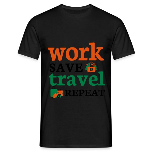 Work - Save - Travel - Repeat - Mannen T-shirt