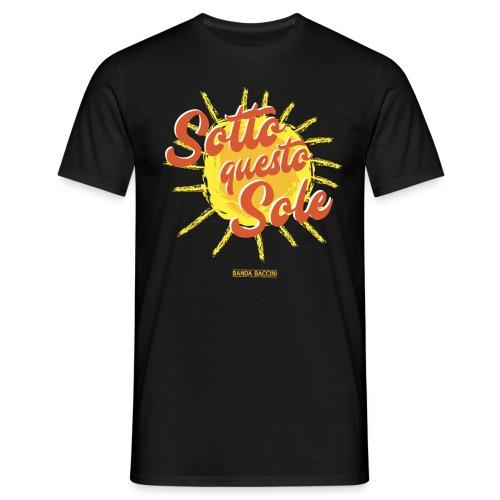 Sotto questo sole. - Maglietta da uomo