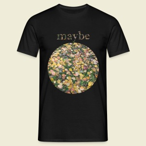 maybe - Men's T-Shirt