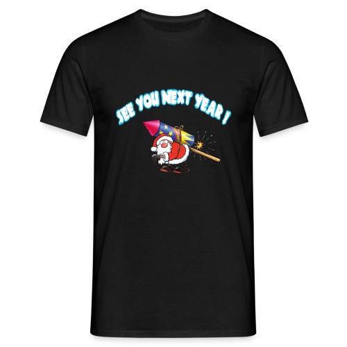 See you next year - Männer T-Shirt
