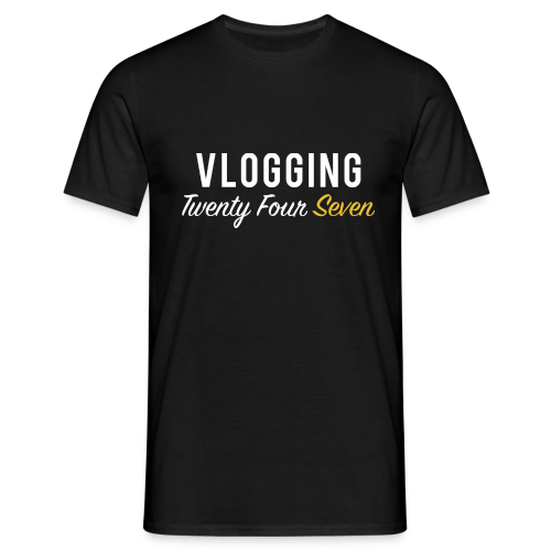 VLOGGING Twenty Four Seven - Men's T-Shirt