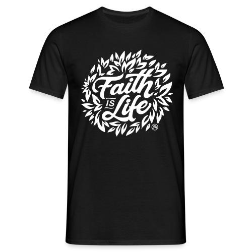 Faith is Life - Männer T-Shirt
