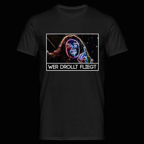 Wer drollt fliegt - Drachenlord - Männer T-Shirt