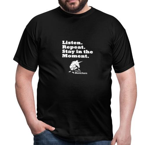 Impro Munichorn Stay in the moment - Männer T-Shirt