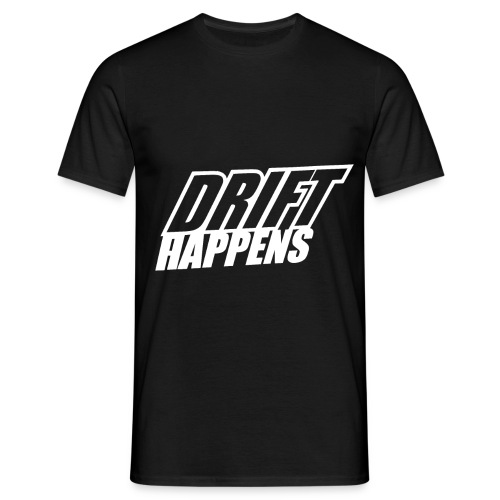 Drift Happens - Männer T-Shirt