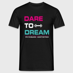 DARE TO DREAM - Camiseta hombre