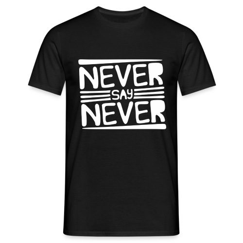 Never Say Never - Camiseta hombre