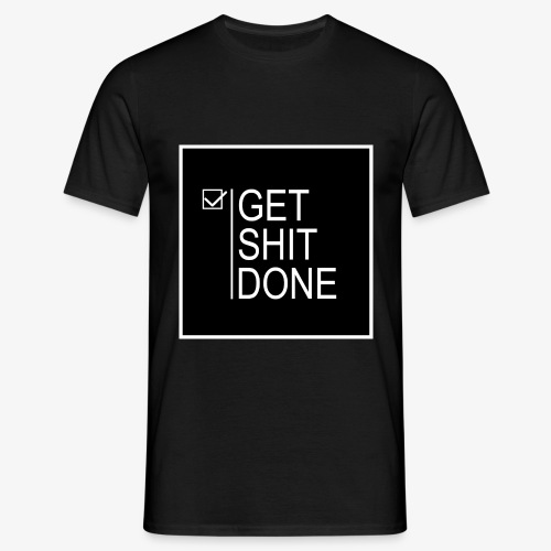 Get Shit Done - Camiseta hombre