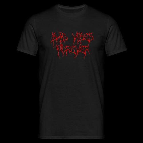 BAD VIBES FOREVER - Herre-T-shirt