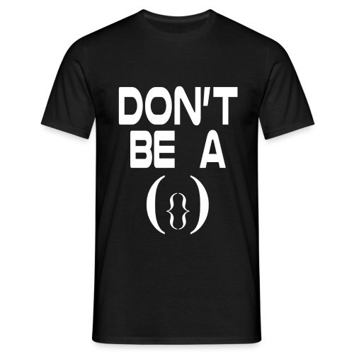 Don' t Be A Pussy - Men's T-Shirt