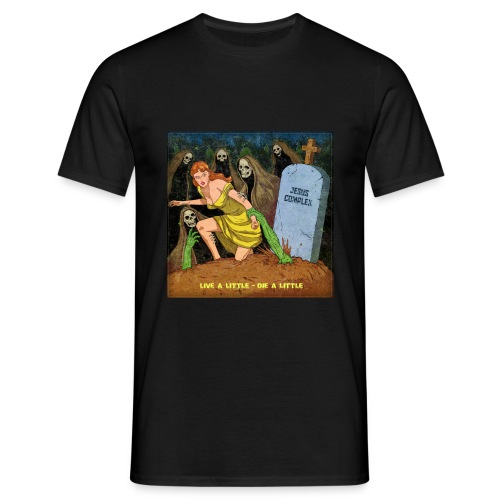 Jesus Complex - Live A Little, Die A Little - Mannen T-shirt