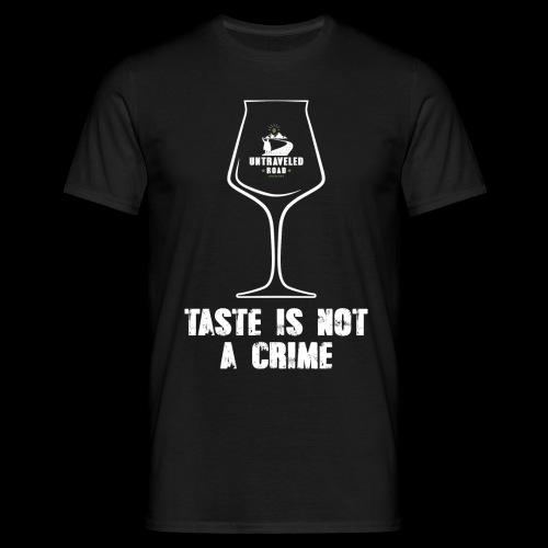 T-Shirt Taste is not a Crime - Männer T-Shirt
