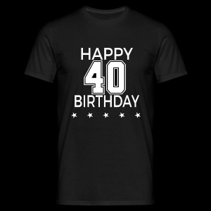 Happy 40th Birthday! - Männer T-Shirt