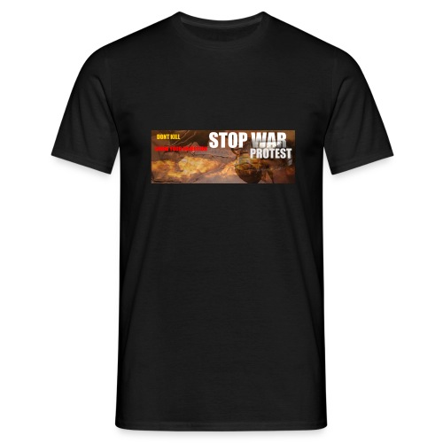 STOP WAR PROTEST - Men's T-Shirt