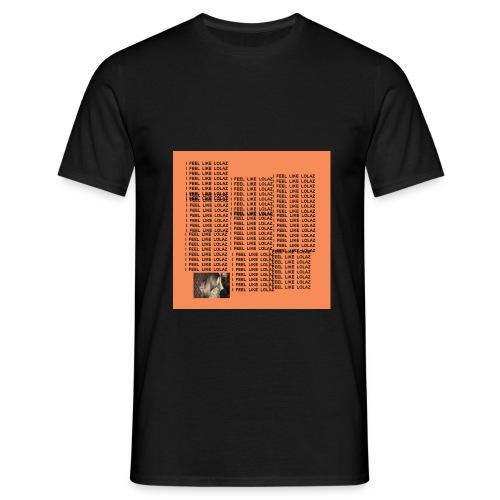 I FEEL LIE LOLAZ - Männer T-Shirt