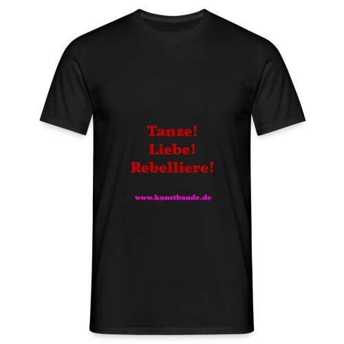 Tanze Liebe Rebelliere - Männer T-Shirt