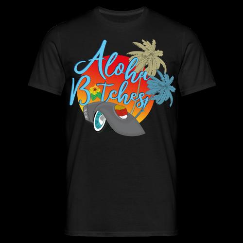 Aloha B*tches - Männer T-Shirt