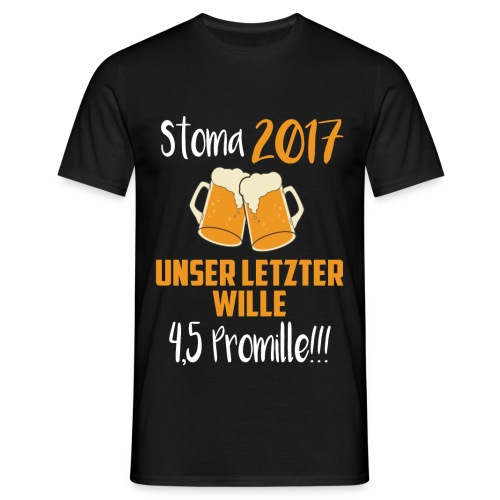 Stoma 2017. Unser letzter WIlle 4,5 Promille. - Männer T-Shirt