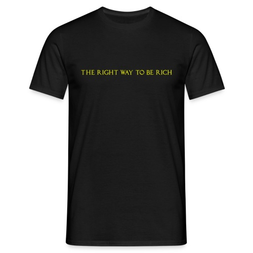 The right way to be rich - T-shirt Homme