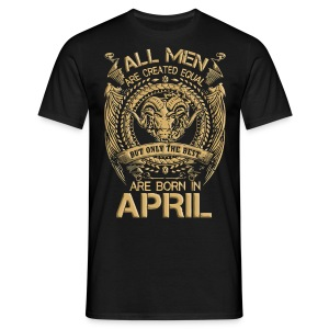 Gift for men the best are born in April shirt - Men's T-Shirt