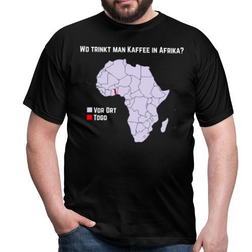 Wie trinkt man Kaffee in Afrika? - Männer T-Shirt