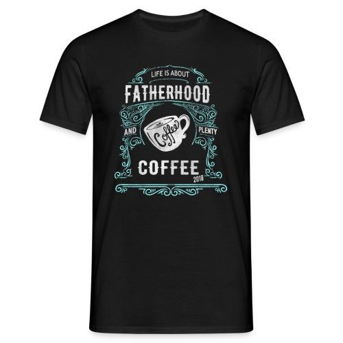 Fatherhood needs Plenty Coffee 2018 Announcement - Men's T-Shirt