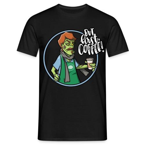 But first Coffee - Zombie mit Kaffebecher - Kaffee - Männer T-Shirt