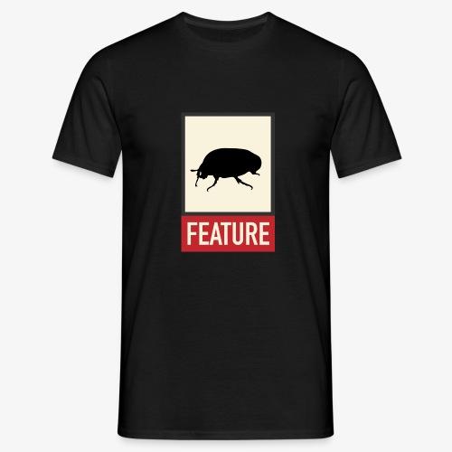 Bug feature | Web humor | Geek | Developer - Men's T-Shirt