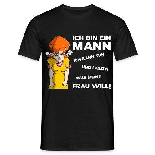 Ich bin ein Mann - ich kann tun und lassen - Fun - Männer T-Shirt