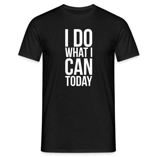 I do what I can - Mannen T-shirt