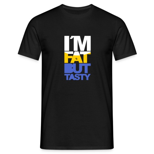 I´m fat but tasty - Camiseta hombre