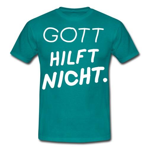 Design Gott hilft nicht - Männer T-Shirt
