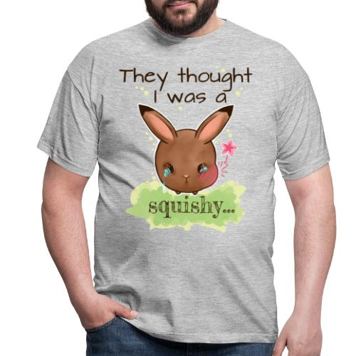 Not squishy - Men's T-Shirt