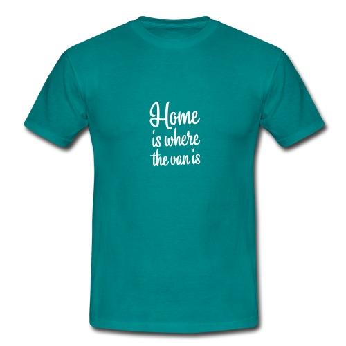 Home is where the van is - Autonaut.com - Men's T-Shirt