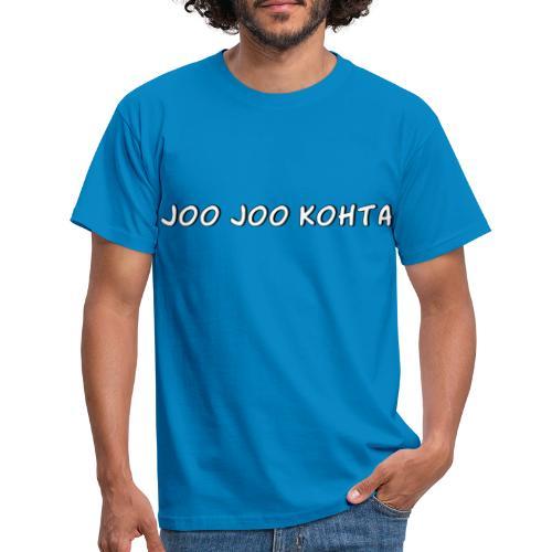 Joo joo kohta - Miesten t-paita