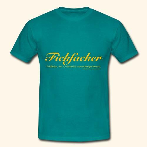Fickfacker - Männer T-Shirt