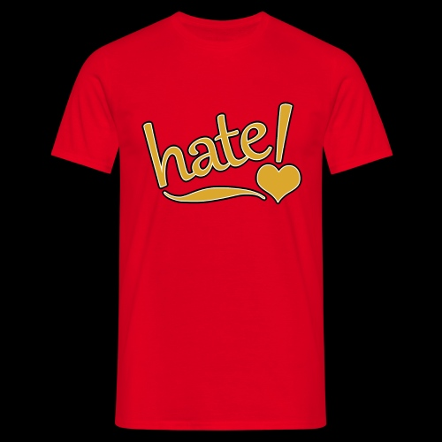 hate ! - T-shirt Homme