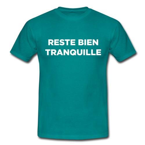 Reste Bien Tranquille - T-shirt Homme