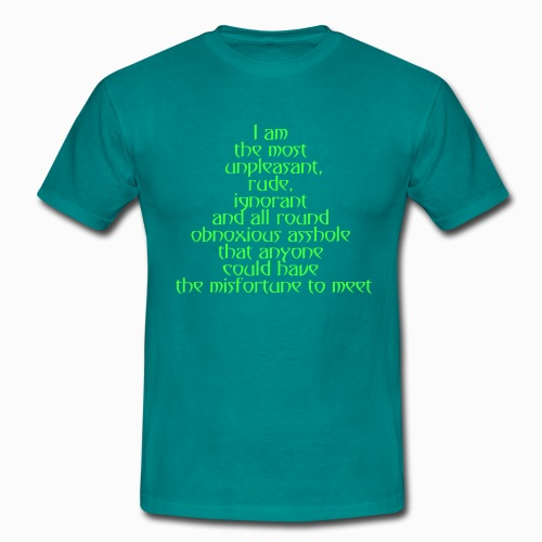 I am the most unpleasant.... - Männer T-Shirt