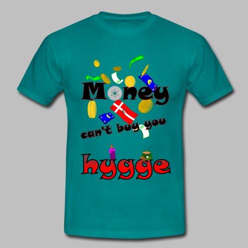 Money can t buy you hygge - Men's T-Shirt